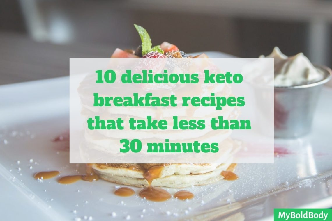 10 delicious breakfast recipes for 30 mins or less