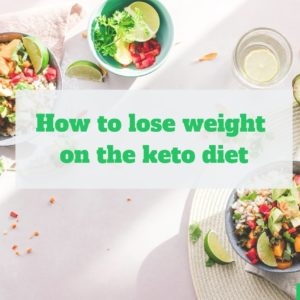 How to lose weight on keto