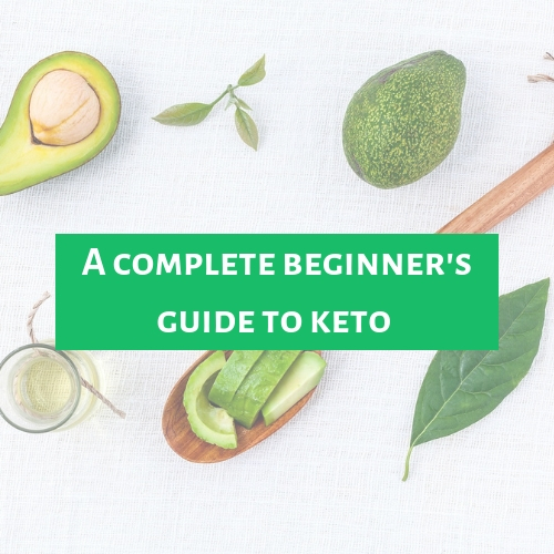 A complete beginner's guide to the keto diet