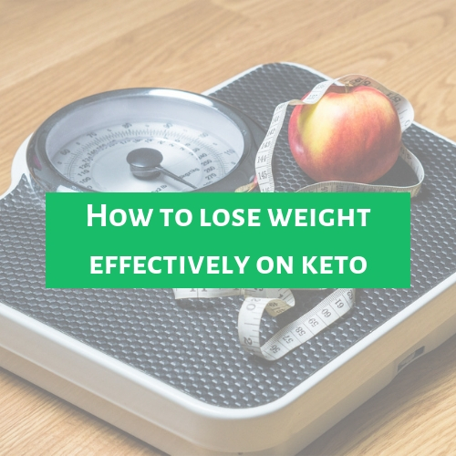 How to lose weight effectively on keto
