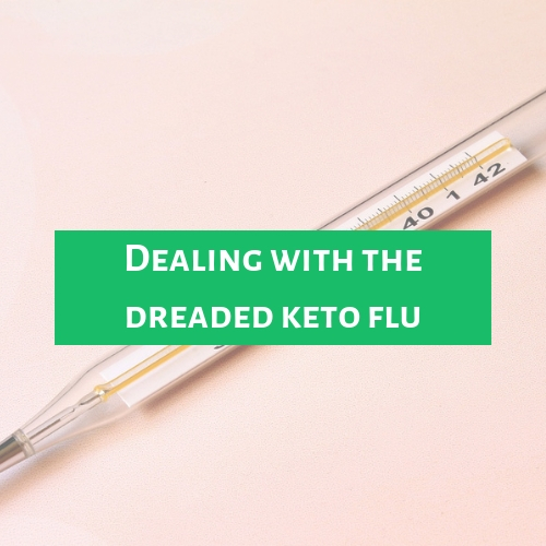 Dealing with the keto flu