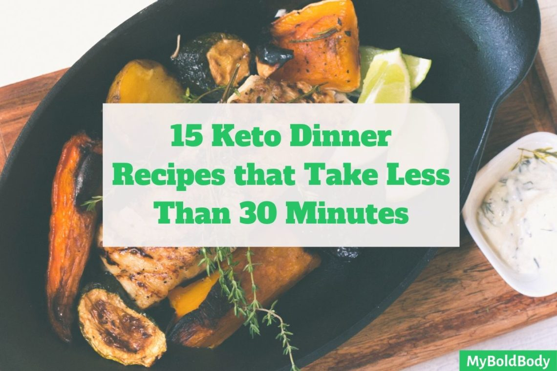 15 keto dinner recipes to prepare in 30 minutes or less
