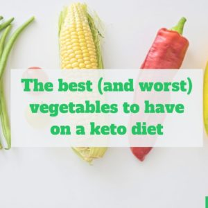 Best and worst keto vegetables to have on keto