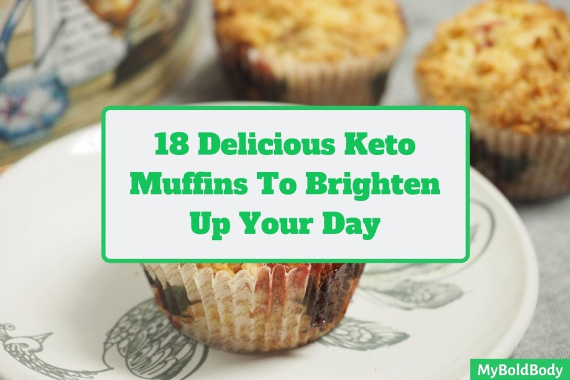 18 Delicious Keto Muffins To Brighten Up Your Day