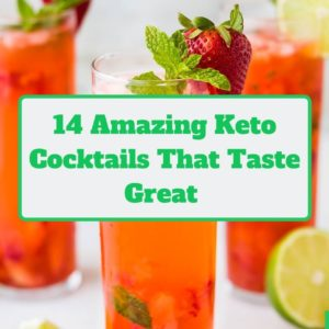 14 Keto Cocktails That Taste Great And Won't Throw You Off Ketosis