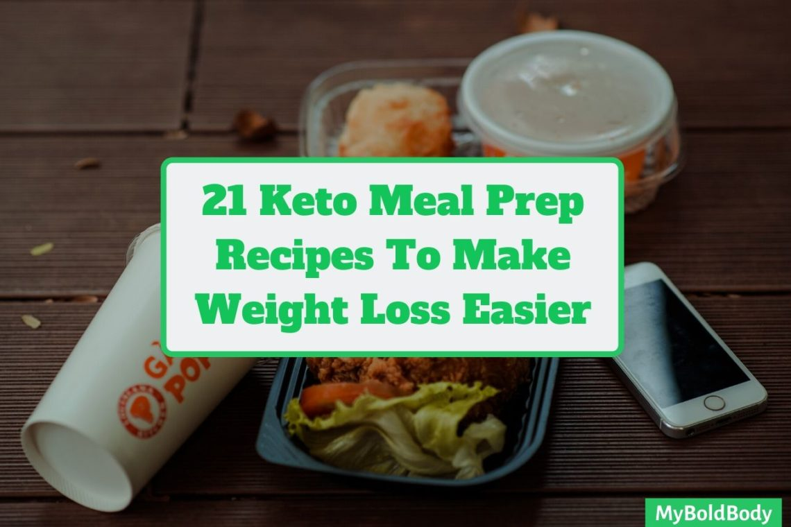 21 Delicious Keto Meal Prep Recipes To Help You Lose Weight Easily