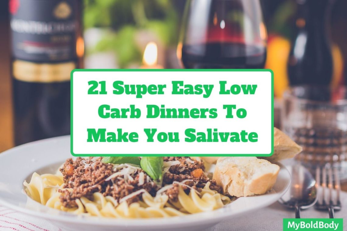 21 Super Easy Low Carb Dinners That Will Make Your Mouth Water