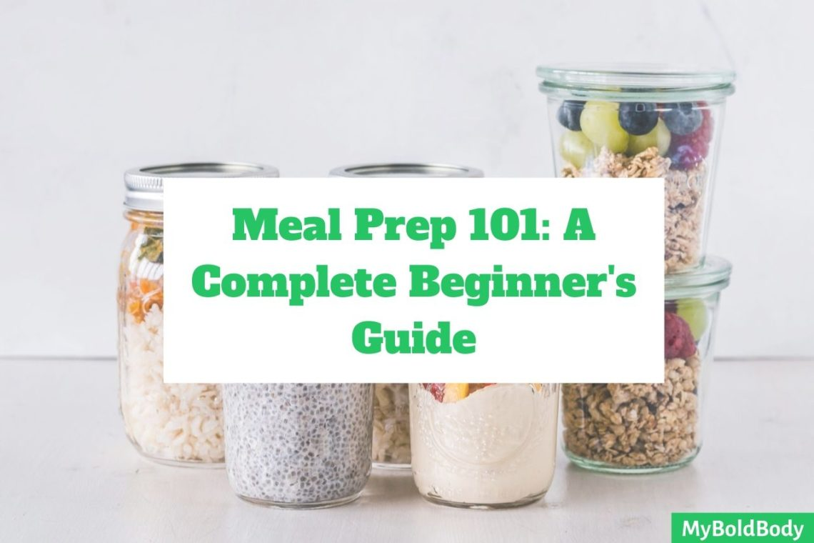 How To Meal Prep Easily – A Beginner's Guide To Meal Prepping Like A Pro