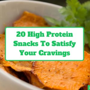20 Delicious High Protein Snacks That Will Satisfy Your Cravings