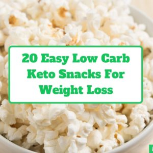 20 Easy And Delicious Low Carb Keto Snacks For Weight Loss
