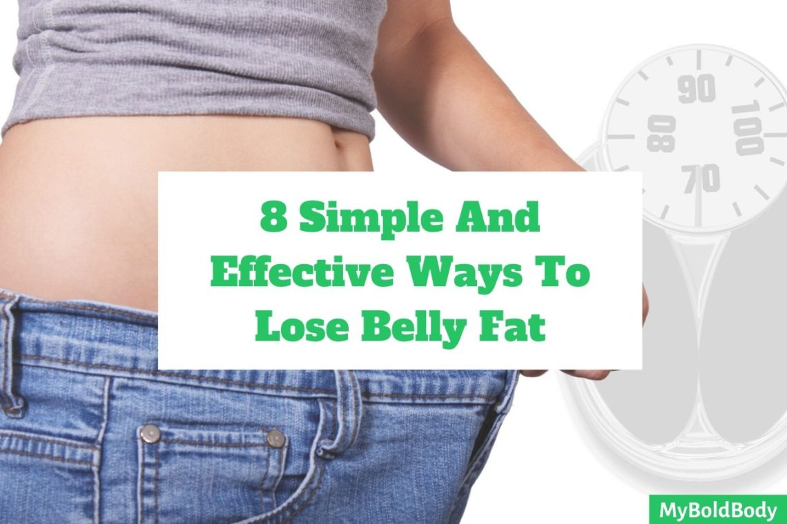 Visceral Fat: 8 Simple And Effective Ways To Burn Belly Fat Fast