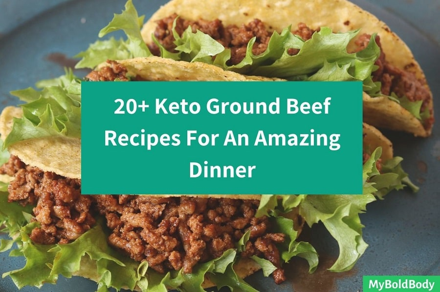 21 Easy Keto Ground Beef Recipes For An Amazing Dinner