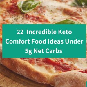22 Incredible Keto Comfort Food Ideas Under 5g Net Carbs