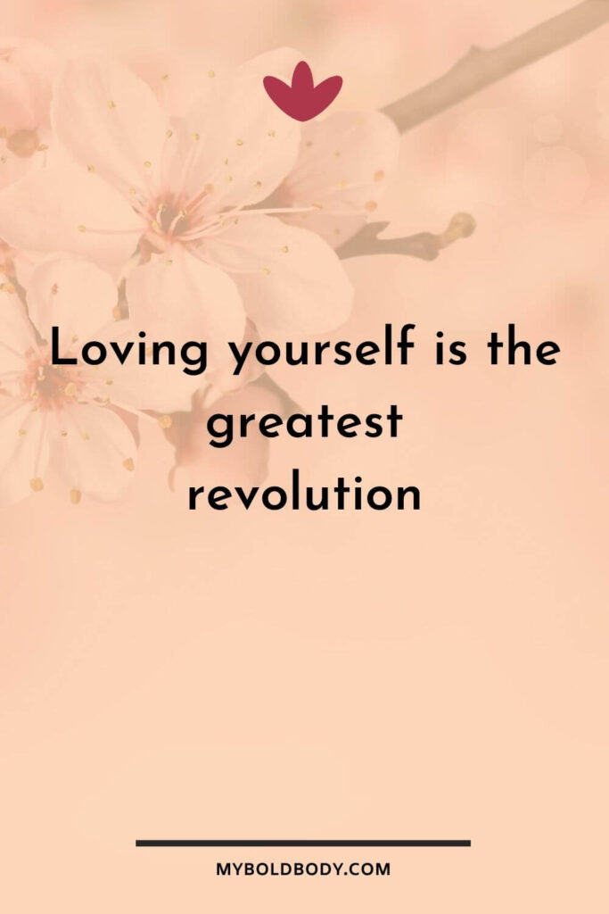 Self Care Motivation #3 - Loving yourself is the greatest revolution