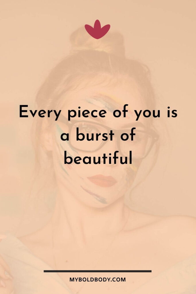Self Care Motivation #4 - Every piece of you is a burst of beautiful