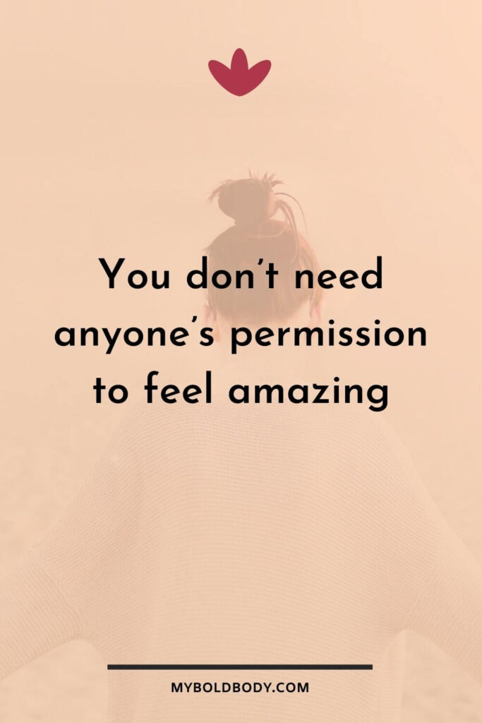 Self Care Motivation #5 - You don't need anyone's permission to feel amazing