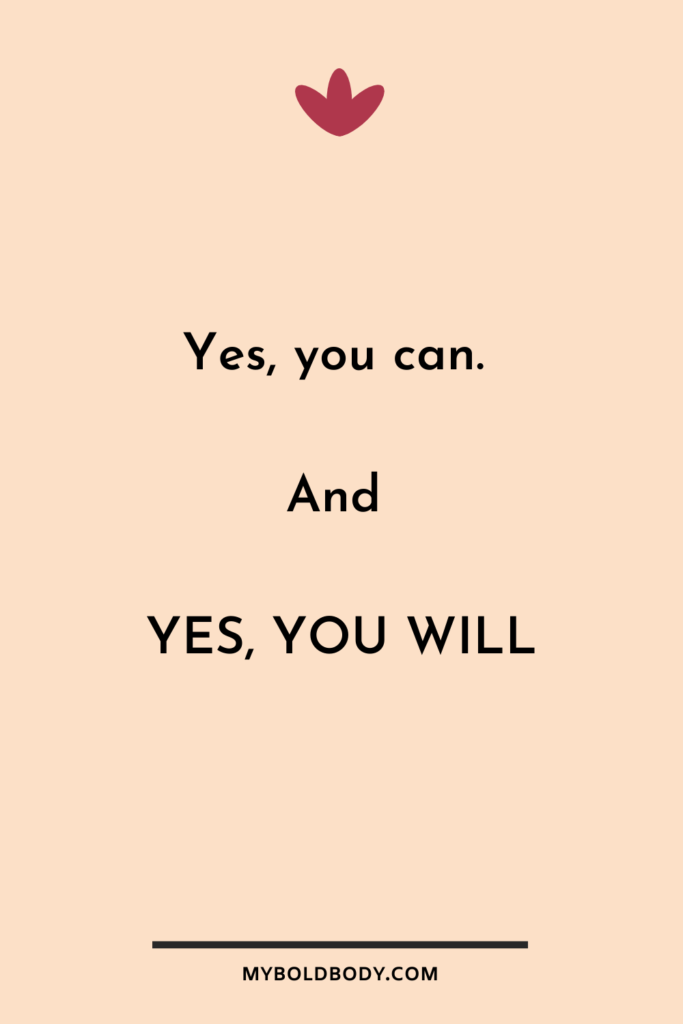 Weight Loss Motivation #4 - Yes, you can. And yes, you will