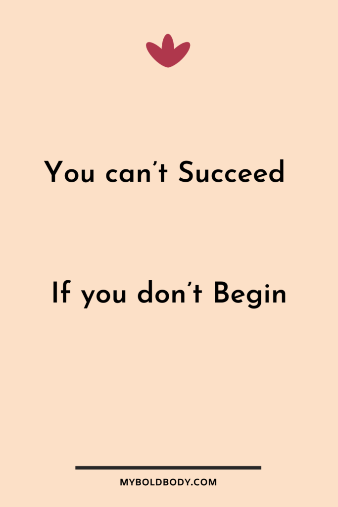 Weight Loss Motivation #6 - You can't Succeed if you don't begin