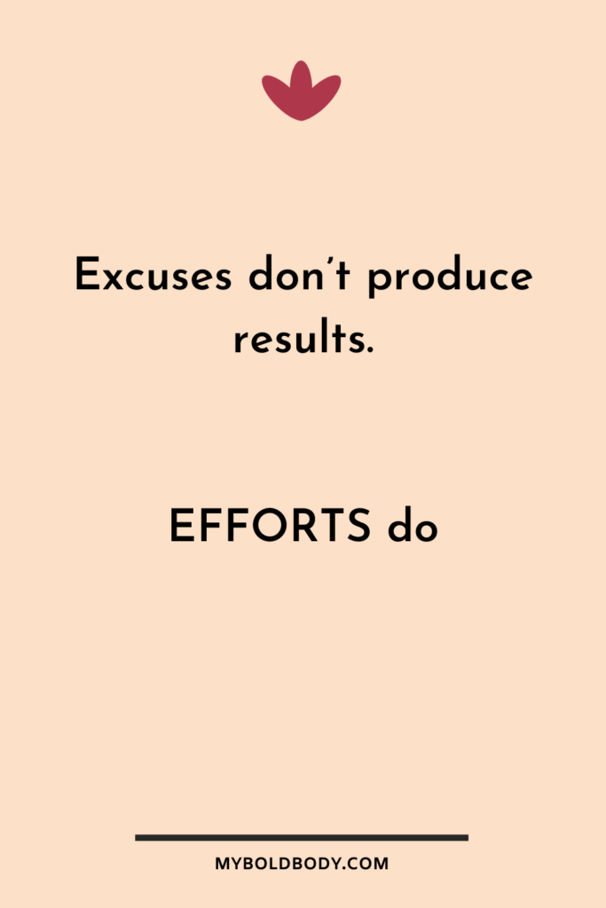 Weight Loss Motivation #8 - Excuses don't produce results. Efforts do