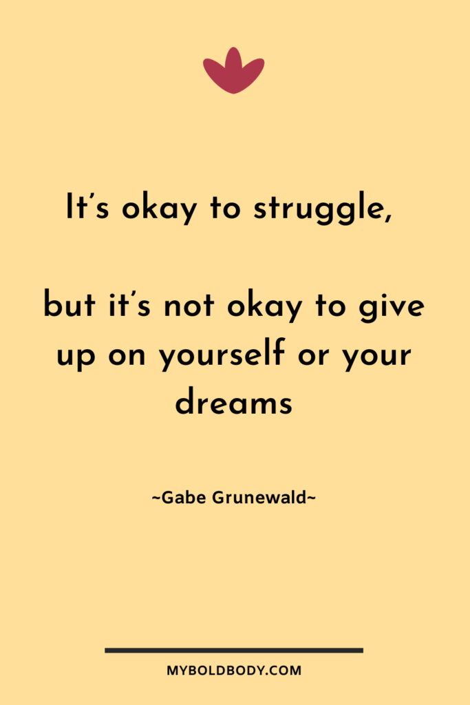 Weight Loss Motivation #17 - Its okay to struggle, but it's not okay to give up on yourself or your dreams - Gabe Grunewald