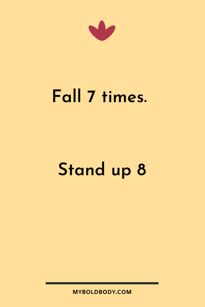 Weight Loss Motivation #18 - Fall 7 times. Stand up 8