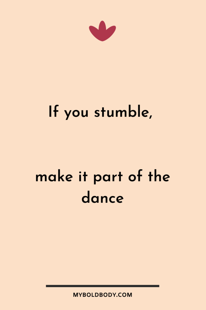 Weight Loss Motivation #2 - If you stumble, make it part of the dance