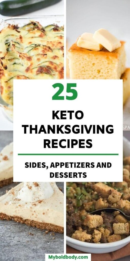 Here are 25 best, easy and delicious keto thanksgiving recipes for you to enjoy this holiday season. From healthy thanksgiving side dishes, to appetizers and desserts, these amazing, gluten free low carb thanksgiving recipes will satisfy your cravings easily. #ketodiet #ketorecipes #thanksgivingrecipes