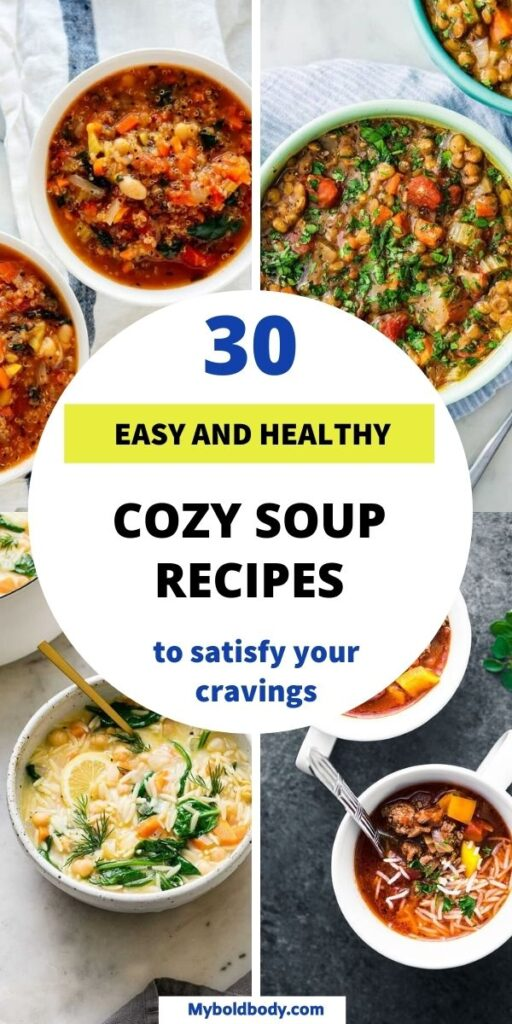 Here are 30 easy, healthy and absolutely delicious soup recipes to keep you warm and cozy during the cold days. These yummy and healthy soups can be made in the crockpot, instant pot or stovetop, and make the perfect comfort food idea. #soup #healthyrecipes #healthydinner #souprecipes #healthysoup #winterrecipes