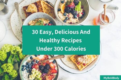 30 Delicious Recipes Under 300 Calories For Weight Loss