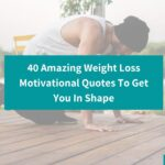 40 Weight loss motivational Quotes