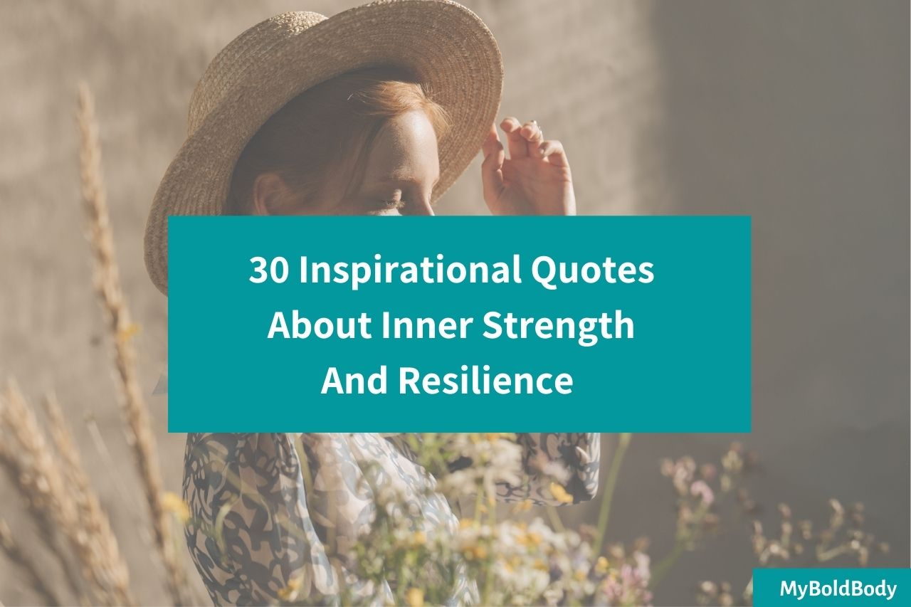 30 Inspirational quotes about Inner strength and resilience