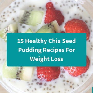 15 Incredible Chia Seed Pudding Recipes
