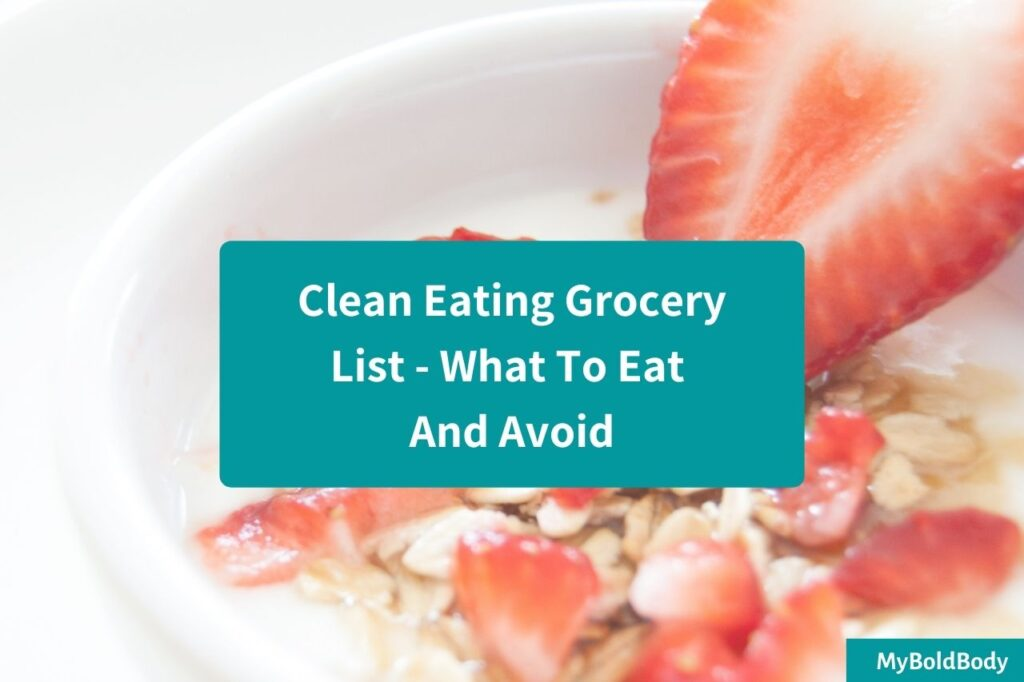 Clean Eating Grocery List what to eat and avoid