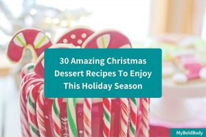 30 Delicious Christmas Dessert Recipes To Enjoy This Holiday