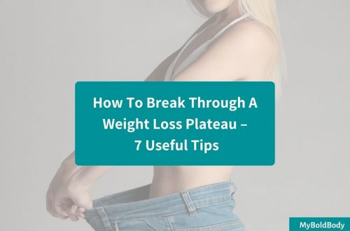 How To Break Through A Weight Loss Plateau – 7 Useful Tips